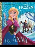 I Am Anna (Disney Frozen)