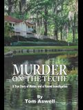 Murder on the Teche: A True Story of Money and a Flawed Investigation