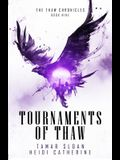 Tournaments of Thaw