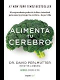 Alimenta Tu Cerebro Brain Maker: The Power of Gut Microbes to Heal and Protect Your Brain-For Life: El Sorprendente Poder del Microbioma Para Sanar y
