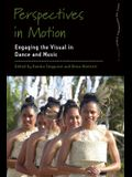 Perspectives in Motion: Engaging the Visual in Dance and Music