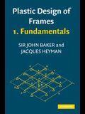 Plastic Design of Frames 1: Fundamentals