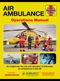 Air Ambulance Operations Manual: An Insight Into the Role and Operation of Helicopter Air Ambulances in the UK