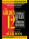 The Golden 12: Universal Rules for Achieving Success