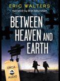 Between Heaven and Earth Unabridged CD Audiobook