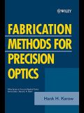 Fabrication Methods for Precision Optics