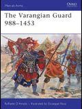 The Varangian Guard 988-1453