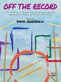 David Garibaldi -- Off the Record: 10 Authentic Drum Transcriptions by the Legendary Tower of Power Drummer