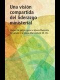 Una vision compartida del liderazgo ministerial: Manual de política para la Iglesia Menonita de Canadá y la Iglesia Menonita de EE. UU