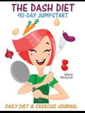 The Dash Diet 90-Day Jumpstart: Daily Diet & Exercise Journal