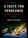 A Taste for Vengeance: A Bruno, Chief of Police novel (Bruno, Chief of Police Series)