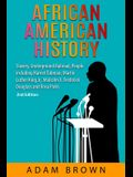 African American History: Slavery, Underground Railroad, People including Harriet Tubman, Martin Luther King Jr., Malcolm X, Frederick Douglass