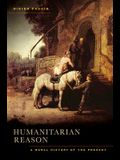Humanitarian Reason: A Moral History of the Present