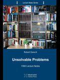 Unsolvable Problems: 1990 Lecture Notes