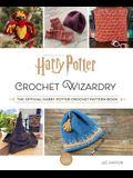 Harry Potter: Crochet Wizardry Crochet Patterns Harry Potter Crafts: The Official Harry Potter Crochet Pattern Book