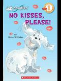 Scholastic Reader Level 1: Noodles: No Kisses, Please!