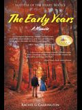 The Early Years A Memoir: Matters of the Heart, Book 1