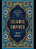 Islamic Empires: The Cities That Shaped Civilization: From Mecca to Dubai