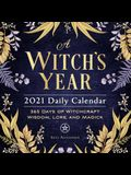 A Witch's Year 2021 Daily Calendar: 365 Days of Witchcraft Wisdom, Lore, and Magick