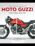 The Complete Book of Moto Guzzi: 100th Anniversary Edition Every Model Since 1921
