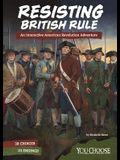 Resisting British Rule: An Interactive American Revolution Adventure