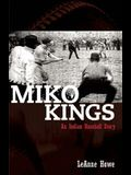Miko Kings: An Indian Baseball Story