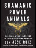 Shamanic Power Animals: Embracing the Teachings of Our Non-Human Friends