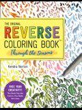 The Original Reverse Coloring Book: Through the Seasons