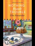 Nothing Bundt Trouble: A Bakeshop Mystery