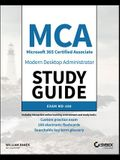 MCA Modern Desktop Administrator Study Guide: Exam MD-100