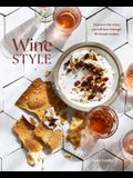 Wine Style: Discover the Wines You Will Love Through 50 Simple Recipes