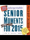 389* Unforgettable Senior Moments Page-A-Day Calendar: Of Which We Can Only Remember 365!