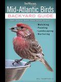 Mid-Atlantic Birds: Backyard Guide - Watching - Feeding - Landscaping - Nurturing - Virginia, West Virginia, Maryland, Delaware, New Jerse
