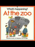 What's Happening at the Zoo (What's Happening? Series)