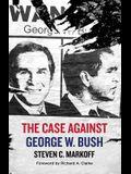 The Case Against George W. Bush