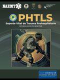 Phtls: Soporte Vital de Trauma Prehospitalario, Novena Edición Militar