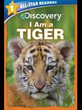 Discovery Leveled Readers: I Am a Tiger