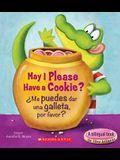 May I Please Have a Cookie? /¿Me Puedes Dar Una Galleta, Por Favor? (Bilingual)