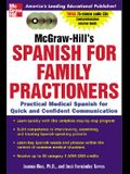 McGraw-Hill's Spanish for Family Practitioners: Practical Medical Spanish for Quick and Confident Communication [With 3 75-Minute CDs and Booklet]