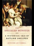 The Speckled Monster: A Historical Tale of Battling Smallpox