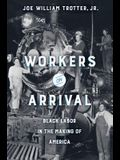 Workers on Arrival: Black Labor in the Making of America
