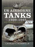 Us Airborne Tanks, 1939-1945
