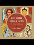 Jesus, Buddha, Krishna, & Lao Tzu: The Parallel Sayings