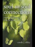 Soul-To-Soul Connections: Comforting Messages from the Spirit World