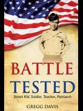 Battle Tested: Street Kid, Soldier, Teacher, Patriarch