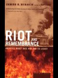 Riot and Remembrance: America's Worst Race Riot and Its Legacy