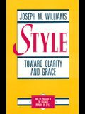 Style: Toward Clarity and Grace (Chicago Guides to Writing, Editing, and Publishing)