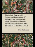 Camp And Quarters, Or Scenes And Impressions Of Military Life. Interspersed With Anecdotes Of Various Well-Known Characters Who Flourished In The War
