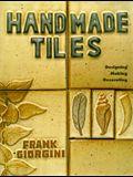 Handmade Tiles: Designing: Making: Decorating