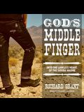 God's Middle Finger Lib/E: Into the Lawless Heart of the Sierra Madre
